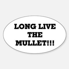 Long Live the Mullet!!! Oval Decal