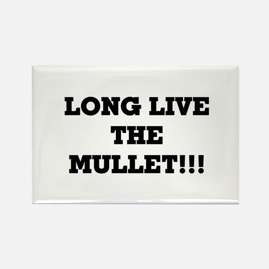 Long Live the Mullet!!! Rectangle Magnet