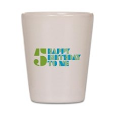 Happy Birthday 5 Shot Glass