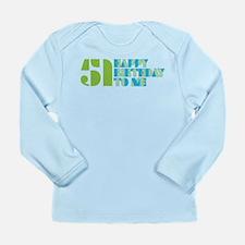 Happy Birthday 51 Long Sleeve Infant T-Shirt