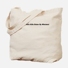 Suicidal Twin Kills Sister By Mistake! Tote Bag
