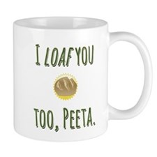 I loaf you too, Peeta Small Mug