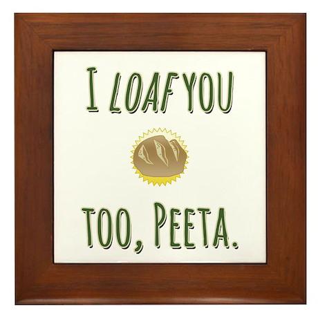 I loaf you too, Peeta Framed Tile