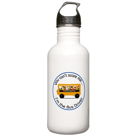 Bus Driver - Can't Scare Me Stainless Water Bottle