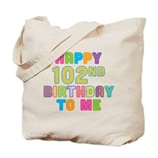 Happy 102nd B-Day To Me Tote Bag