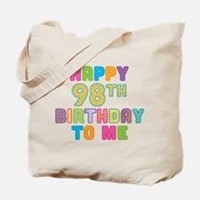 Happy 98th B-Day To Me Tote Bag