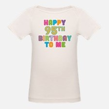 Happy 95th B-Day To Me Tee