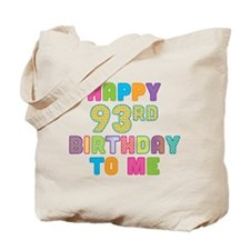 Happy 93rd B-Day To Me Tote Bag