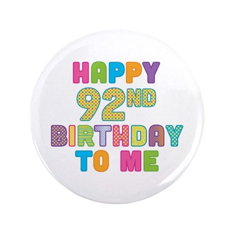 "Happy 92nd B-Day To Me 3.5"" Button (100 pack)"