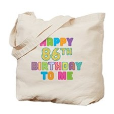 Happy 86th B-Day To Me Tote Bag