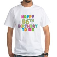 Happy 86th B-Day To Me Shirt