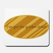 The Golden Ticket Mousepad