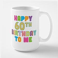 Happy 60th B-Day To Me Mug
