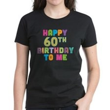 Happy 60th B-Day To Me Tee