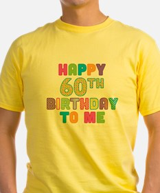 Happy 60th B-Day To Me T