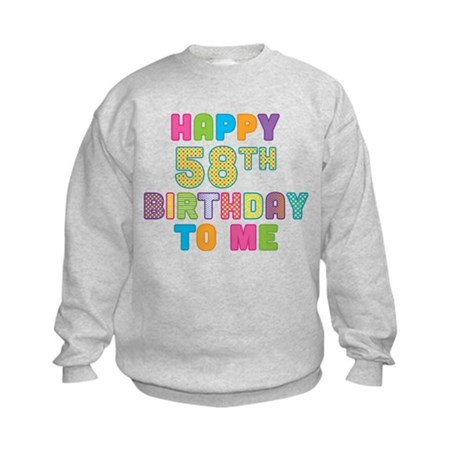 Happy 58th B-Day To Me Kids Sweatshirt