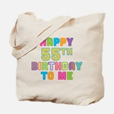 Happy 55th B-Day To Me Tote Bag