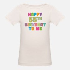 Happy 55th B-Day To Me Tee