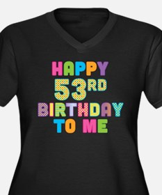Happy 53rd B-Day To Me Women's Plus Size V-Neck Da