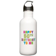 Happy 50th B-Day To Me Water Bottle