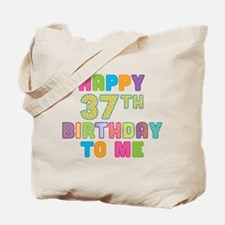 Happy 37th B-Day To Me Tote Bag