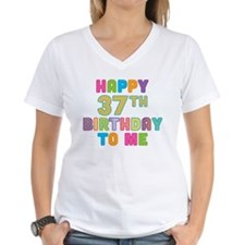 Happy 37th B-Day To Me Shirt