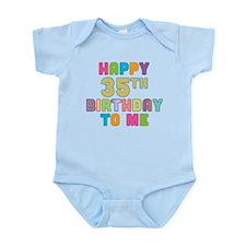 Happy 35th B-Day To Me Infant Bodysuit