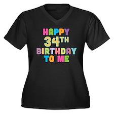 Happy 34th B-Day To Me Women's Plus Size V-Neck Da