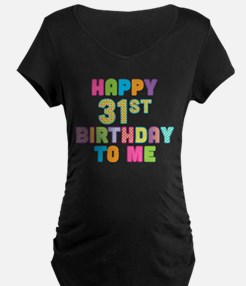 Happy 31st B-Day To Me T-Shirt