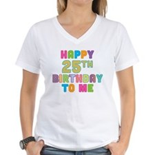 Happy 25th B-Day To Me Shirt