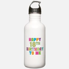 Happy 18th B-Day To Me Water Bottle
