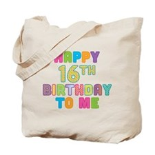 Happy 16th B-Day To Me Tote Bag
