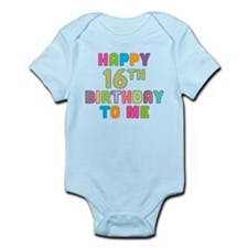 Happy 16th B-Day To Me Infant Bodysuit