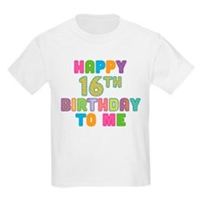 Happy 16th B-Day To Me T-Shirt