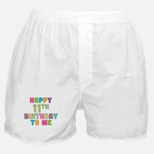 Happy 11th B-Day To Me Boxer Shorts