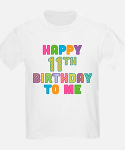 Happy 11th B-Day To Me T-Shirt