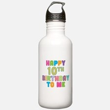 Happy 10th B-Day To Me Water Bottle