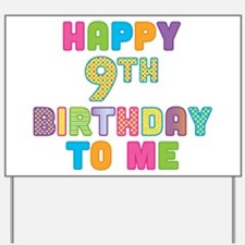 Happy 9th B-Day To Me Yard Sign