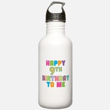 Happy 9th B-Day To Me Water Bottle