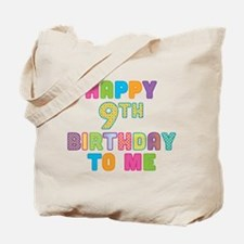 Happy 9th B-Day To Me Tote Bag