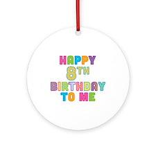 Happy Birthday 8 Ornament (Round)