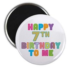 Happy 7th B-Day To Me Magnet