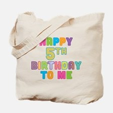 Happy 5th B-Day To Me Tote Bag