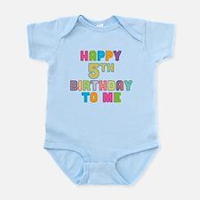 Happy 5th B-Day To Me Infant Bodysuit