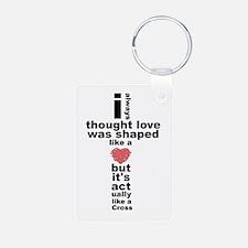 Love is shaped like a cross Keychains