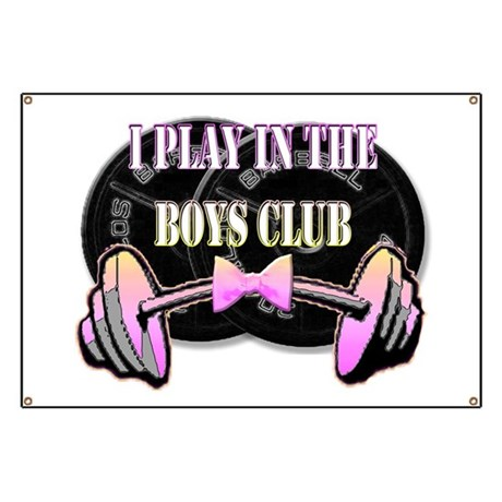 I play in the boys club Banner