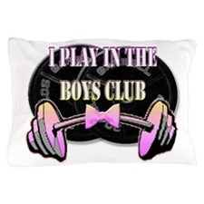 I play in the boys club Pillow Case