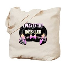 I play in the boys club Tote Bag