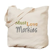 MUST LOVE Morkies Tote Bag