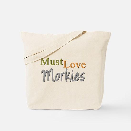 MUST LOVE Morkies Tote Bag
